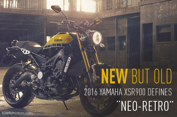 New But Old. Yamaha XSR900 Defines Neo-Retro - KiWAVmotors